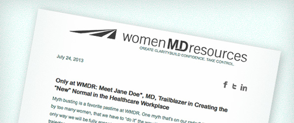 "Only at WMDR: Meet Jane Doe*, MD, Trailblazer in Creating the ""New"" Normal in the Healthcare Workplace"