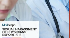 Sexual Harassment of Physicians: Report 2018